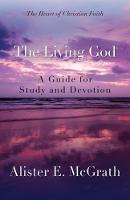 The Living God: A Guide for Study and Devotion (Paperback)