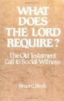 What Does the Lord Require?: The Old Testament Call to Social Witness (Paperback)