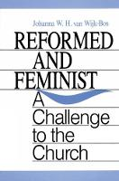 Reformed and Feminist: A Challenge to the Church (Paperback)