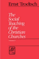 Social Teaching of the Christian Churches - Library of Theological Ethics (Paperback)