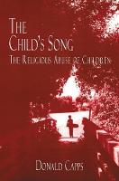 The Child's Song: The Religious Abuse of Children (Paperback)