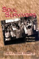 Soul Survivors: An African American Spirituality (Paperback)