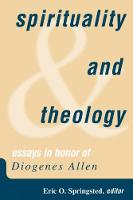 Spirituality and Theology: Essays in Honor of Diogenes Allen (Paperback)