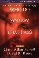 Who Do You Say That I Am?: Essays on Christology (Paperback)