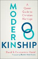 Modern Kinship: A Queer Guide to Christian Marriage (Paperback)