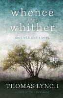Whence and Whither: On Lives and Living (Paperback)