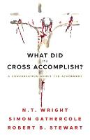 What Did the Cross Accomplish?: A Conversation about the Atonement (Paperback)