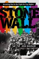 Stonewall: Breaking Out in the Fight for Gay Rights (Hardback)