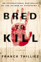 Bred To Kill: A Thriller (Hardback)