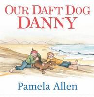Our Daft Dog Danny (Hardback)