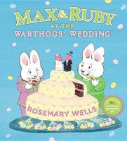 Max & Ruby at the Warthogs' Wedding (Hardback)