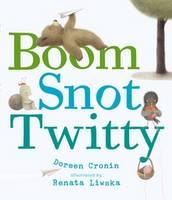 Boom Snot Twitty (Hardback)