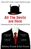 All The Devils Are Here: Unmasking the Men Who Bankrupted the World (Paperback)