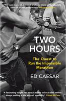 Two Hours: The Quest to Run the Impossible Marathon (Hardback)