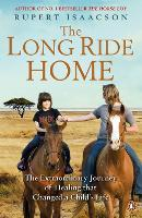 The Long Ride Home: The Extraordinary Journey of Healing that Changed a Child's Life (Paperback)