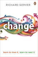 Change: Learn to Love It, Learn to Lead It (Paperback)