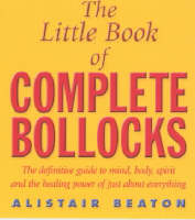 The Little Book Of Complete Bollocks (Paperback)