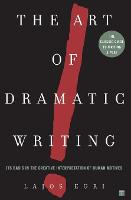 Art Of Dramatic Writing: Its Basis in the Creative Interpretation of Human Motives (Paperback)