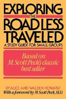 Exploring Road Less Travelled: A Study Guide for Small Groups, a Workbook for Individuals, a Step-by-Step Guide for Group Leaders (Paperback)