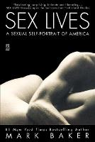 Sex Lives: A Sexual Self Portrait of America (Paperback)