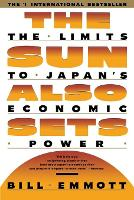 The Sun Also Sets: THe Limits To Japan's Economic Power (Paperback)