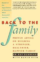 Back to the Family: Proven Advice on Building a Stronger, Healthier, Happier Family (Paperback)