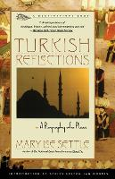 Turkish Reflections: A Biography of a Place (Paperback)