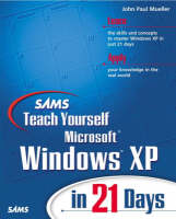 Sams Teach Yourself Microsoft Windows XP in 21 Days (Paperback)