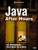 Java After Hours: 10 Projects You'll Never Do at Work (Paperback)