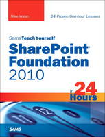 Sams Teach Yourself SharePoint Foundation 2010 in 24 Hours (Paperback)