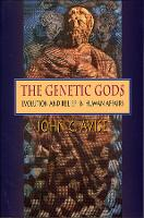 The Genetic Gods: Evolution and Belief in Human Affairs (Paperback)