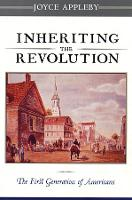 Inheriting the Revolution: The First Generation of Americans (Paperback)