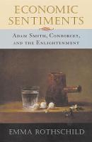 Economic Sentiments: Adam Smith, Condorcet, and the Enlightenment (Paperback)