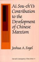 Ai Ssu-Chi's Contribution to the Development of Chinese Marxism (Hardback)