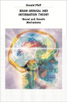 Brain Arousal and Information Theory: Neural and Genetic Mechanisms (Hardback)