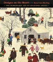 Designs on the Heart: The Homemade Art of Grandma Moses (Hardback)
