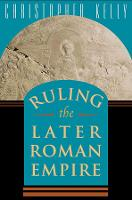 Ruling the Later Roman Empire - Revealing Antiquity (Paperback)