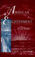 The American Enlightenment, 1750-1820 (Paperback)
