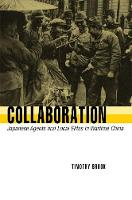 Collaboration: Japanese Agents and Local Elites in Wartime China (Paperback)