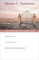 Frontiers of Justice: Disability, Nationality, Species Membership - The Tanner Lectures on Human Values (Paperback)