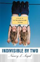 Indivisible by Two: Lives of  Extraordinary Twins (Paperback)