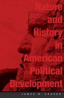 Nature and History in American Political Development: A Debate - The Alexis de Tocqueville Lectures on American Politics (Paperback)