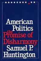 American Politics: The Promise of Disharmony (Paperback)