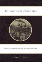 Articulating the Sinosphere: Sino-Japanese Relations in Space and Time - The Edwin O. Reischauer Lectures (Hardback)