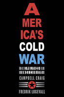 America's Cold War: The Politics of Insecurity (Hardback)