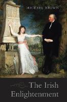 The Irish Enlightenment (Hardback)