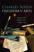 Freedom and the Arts: Essays on Music and Literature (Hardback)