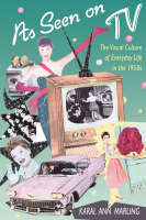 As Seen on TV: The Visual Culture of Everyday Life in the 1950s (Paperback)