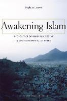 Awakening Islam: The Politics of Religious Dissent in Contemporary Saudi Arabia (Hardback)