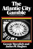 The Atlantic City Gamble: A Twentieth Century Fund Report - Twentieth Century Fund Books/Reports/Studies (Paperback)